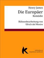 Die Europäer - Bühnenbearbeitung nach dem Roman