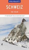 Gunnar Habitz: POLYGLOTT on tour Reiseführer Schweiz