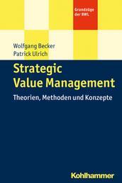 Strategic Value Management - Theorien, Methoden und Konzepte