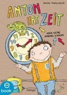 Meike Haberstock: Anton hat Zeit