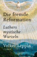 Volker Leppin: Die fremde Reformation ★★★★★