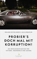 Roland Spitzlinger: Probier's doch mal mit Korruption! ★★★★