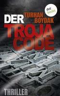 Turhan Boydak: Der Troja-Code ★★★★