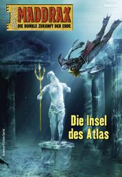 Maddrax 543 - Science-Fiction-Serie - Die Insel des Atlas