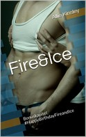 Allie Kinsley: Fire&Ice - #HappyBirthdayFireandIce ★★★★