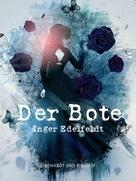 Inger Edelfeldt: Der Bote ★★