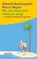 Albrecht Beutelspacher: Wie man durch eine Postkarte steigt
