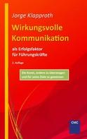 Jorge Klapproth: Wirkungsvolle Kommunikation als Erfolgsfaktor für Führungskräfte