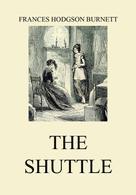Frances Hodgson Burnett: The Shuttle