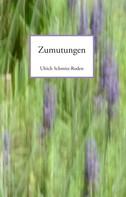 Ulrich Schmitz-Roden: Zumutungen