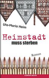 Heimstadt muss sterben - Roman