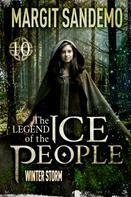Margit Sandemo: The Ice People 10 - Winter Storm