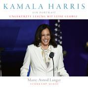 Kamala Harris - Ein Porträt (Ungekürzt)