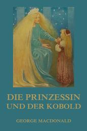 Die Prinzessin und der Kobold - Illustrierte Ausgabe