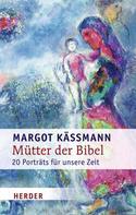 Margot Käßmann: Mütter der Bibel ★★★★