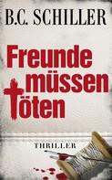 B.C. Schiller: Freunde müssen töten ★★★★