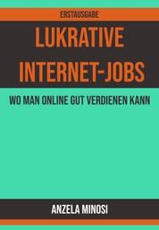 Lukrative Internet-Jobs - Wo man online gut verdienen kann