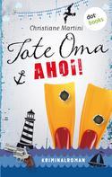 Christiane Martini: Tote Oma Ahoi! ★★★★
