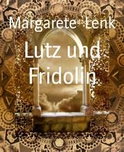 Lutz und Fridolin - Kreuzrittererzählung
