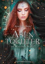 Asentochter - Eine Wolfsmal Novelle