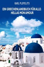 Ein Griechenlandbuch für alle - Hellas mon amour