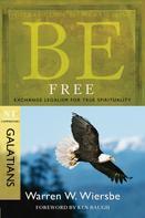 Warren W. Wiersbe: Be Free (Galatians)