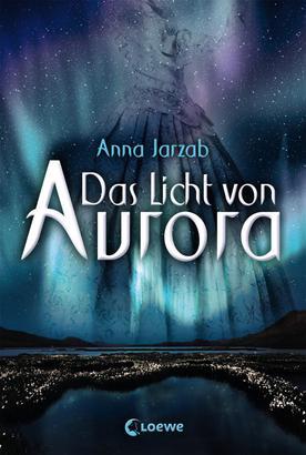 Das Licht von Aurora (Band 1)