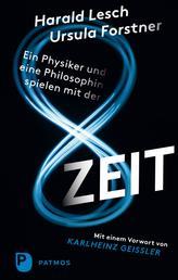 Ein Physiker und eine Philosophin spielen mit der Zeit - Mit einem Vorwort von Karlheinz Geißler