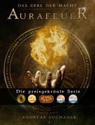 Andreas Suchanek: Das Erbe der Macht - Band 1: Aurafeuer (Urban Fantasy) ★★★★