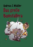 A. J. Winkler: Das große Bumsfallera