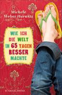 Michele Weber Hurwitz: Wie ich die Welt in 65 Tagen besser machte ★★★★