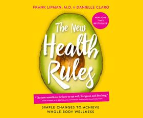 The New Health Rules - Simple Changes to Achieve Whole-Body Wellness (Unabridged)