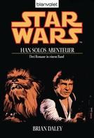 Brian Daley: Star Wars. Han Solos Abenteuer ★★★