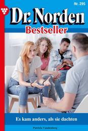 Dr. Norden Bestseller 295 – Arztroman - Es kam anders, als sie dachten