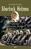 Franziska Franke: Sherlock Holmes und die schwarze Kobra ★★★