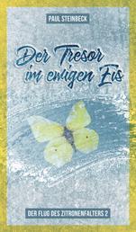 Der Tresor im ewigen Eis - Der Flug des Zitronenfalters 2