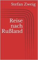 Stefan Zweig: Reise nach Rußland