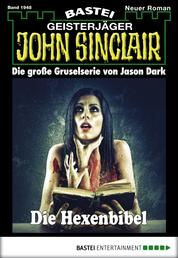 John Sinclair - Folge 1948 - Die Hexenbibel