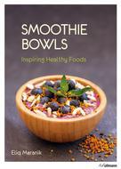 Eliq Maranik: Smoothie Bowls