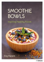Smoothie Bowls - Inspiring Healthy Foods