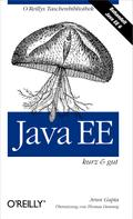 Arun Gupta: Java EE kurz & gut