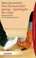 Hans Jellouschek: Wie Partnerschaft gelingt - Spielregeln der Liebe ★★★★