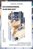 Hanniel Strebel: Ich konsumiere, also bin ich?