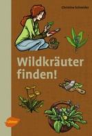 Christine Schneider: Wildkräuter finden! ★★★★