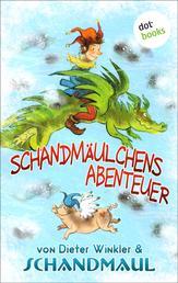 Schandmäulchens Abenteuer - Roman