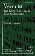 Kai Althoetmar: Vermißt