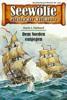 Davis J.Harbord: Seewölfe - Piraten der Weltmeere 325 ★★★★★
