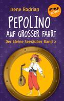 Irene Rodrian: Der kleine Seeräuber - Band 2: Pepolino auf großer Fahrt ★★★★★