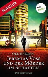 Jeremias Voss und der Mörder im Schatten - Der siebte Fall
