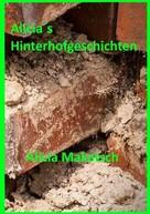 Alicia Makatsch: Alicia´s Hinterhofgeschichten